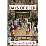 Days of Beer: A Memoir of a Beer Drinkin' Man