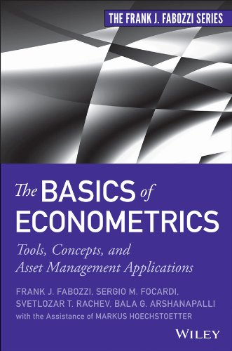 The Basics of Econometrics: Tools, Concepts, and Asset Management Applications