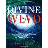 Divine Wind: The History and Science of Hurricanes ~ Kerry A. Emanuel