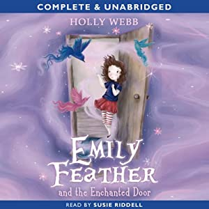 Emily Feather and the Enchanted Door | [Holly Webb]
