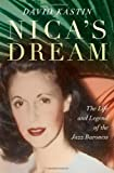 img - for Nica's Dream: The Life and Legend of the Jazz Baroness by Kastin, David (2011) Hardcover book / textbook / text book