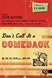 img - for Don't Call It a Comeback: The Old Faith for a New Day (Gospel Coalition Series) book / textbook / text book