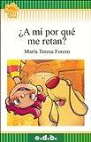 A Mi Porque Me Retan? (Spanish Edition)