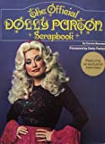 img - for The Official Dolly Parton Scrapbook [ First Printing, 1978 ] Featuring an exclusive interview! Foreword by Dolly Parton (Smoky Mountain Childhood, Nashville Beginnings, Making it Big, Woman of Paradox, Dolly at Home, The Songwriter, What the Future Holds, Selective Discography) book / textbook / text book