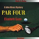 Par Four: A Jake Hines Mystery | Elizabeth Gunn
