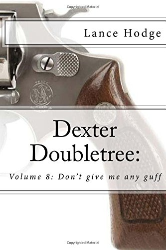 dexter-doubletree-dont-give-me-any-guff