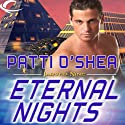Eternal Nights: Jarved Nine, Book 2 Audiobook by Patti O'Shea Narrated by Alex Barrett