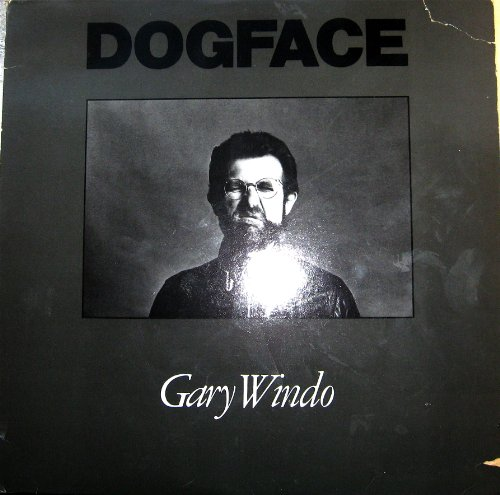 Gary Windo: Dogface by Gary Windo, Pam Windo and Ted Orr