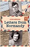 LETTERS FROM NORMANDY (1445601761) by Mercer, John