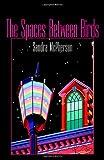 The Spaces Between Birds: Mother/Daughter Poems, 1967-1995 (Wesleyan Poetry Series)