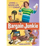 Bargain Junkie: Living the Good Life on the Cheap ~ Annie Korzen