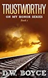 Trustworthy (On My Honor Series Book 1)
