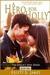 A Hero For Holly (Coach's Boys Book 2)