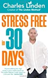 Stress Free in 30 Days Charles Linden