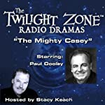 The Mighty Casey: The Twilight Zone Radio Dramas | Rod Serling