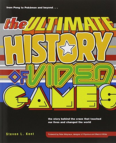 The Ultimate History of Video Games: From Pong to...