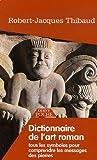 echange, troc Robert-Jacques Thibaud - Dictionnaire de l'Art Roman : Tous les symboles pour comprendre les messages des pierres