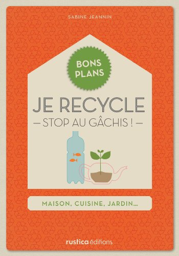 Je recycle : stop au gâchis !