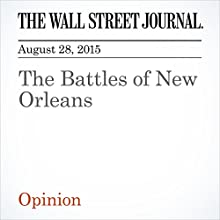 The Battles of New Orleans (       UNABRIDGED) by The Wall Street Journal Narrated by Alexander Quincy