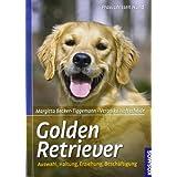"Golden Retriever: Auswahl, Haltung, Erziehung, Besch�ftigung (Praxiswissen Hund)von ""Margitta Becker-Tiggemann"""