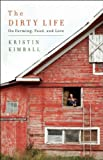 img - for The Dirty Life - A Memoir Of Farming, Food, And Love book / textbook / text book