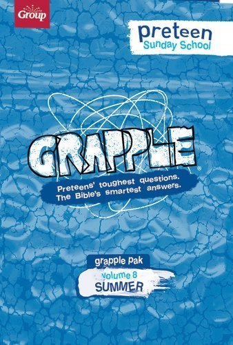Grapple Preteen Sunday School Pak Volume 8: Preteens' Toughest Questions. The Bible's Smartest Answers. by Group Publishing (2015) Paperback PDF