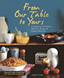 From Our Table To Yours : A Collection of Filipino Heirloom Recipes & Family Memories