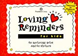 img - for Loving Reminders for Kids: 60 Nurturing Notes Sealed with Hugs & Kisses! by Franklin Covey Company (1998-10-02) book / textbook / text book
