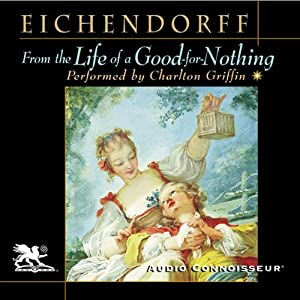 From the Life of a Good-for-Nothing | [Joseph von Eichendorff]