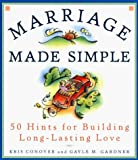 img - for Marriage Made Simple: 50 Hints Building Long-Lasting Love by Conover, Kris, Gardner, Gayle M. (February 1, 1999) Mass Market Paperback book / textbook / text book