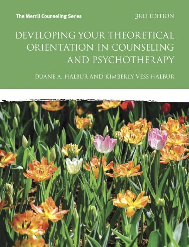 orientation of counseling theory Developing your theoretical orientation in counseling and psychotherapy duane a halbur addresses specific strategies and activities for finding a theoretical orientation provides the reader with a short review of major counseling and psychotherapy theories.