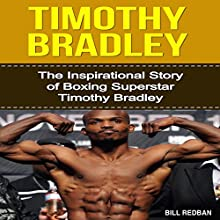 Timothy Bradley: The Inspirational Story of Boxing Superstar Timothy Bradley (       UNABRIDGED) by Bill Redban Narrated by Michael Pauley