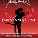 Fourteen Days Later: Helen Grey, Book 1 Hörbuch von Sibel Hodge Gesprochen von: Fiona Hardingham