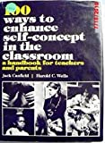 One Hundred Ways of Enhancing Self Concept in the Classroom