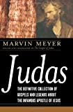 Judas: The Definitive Collection of Gospels and Legends About the Infamous Apostle of Jesus (0061348309) by Marvin W. Meyer