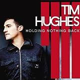 echange, troc Tim Hughes - Holding Nothing Back