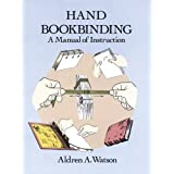 "Hand Bookbinding: A Manual of Instructionvon ""Aldren A. Watson"""