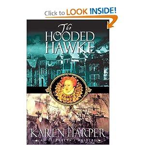 The Hooded Hawke (Elizabeth I Mysteries, Book 9) Karen Harper