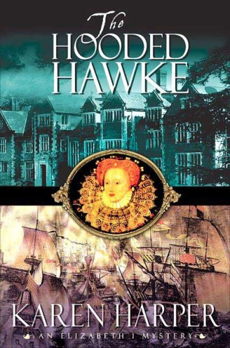 Image of The Hooded Hawke (Elizabeth I Mysteries, Book 9)