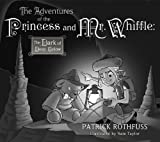 The Adventures of the Princess and Mr. Whiffle: The Dark of Deep Below (1596066199) by Patrick Rothfuss