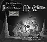 The Adventures of the Princess and Mr. Whiffle: The Dark of Deep Below by Patrick Rothfuss cover image