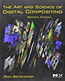 img - for The Art and Science of Digital Compositing, Second Edition: Techniques for Visual Effects, Animation and Motion Graphics (The Morgan Kaufmann Series in Computer Graphics) 2nd edition by Brinkmann, Ron (2008) Paperback book / textbook / text book