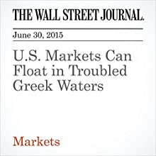 U.S. Markets Can Float in Troubled Greek Waters (       UNABRIDGED) by Justin Lahart Narrated by Ken Borgers