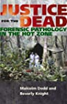 Justice For The Dead: Forensic pathol...