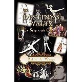 Destiny's Waltz, in Step with Giants ~ Robert de Warren