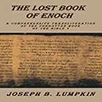 The Lost Book of Enoch: A Comprehensive Transliteration of the Forgotten Book of the Bible | Joseph B. Lumpkin