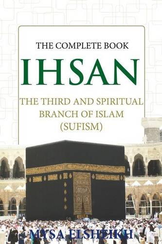 IHSAN: The Third and Spiritual Branch of Islam (Complete Book)