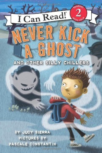Never Kick a Ghost and Other Silly Chillers (I Can Read Books: Level 2) by Judy Sierra (26-Jul-2011) Paperback