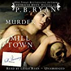 Murder in a Mill Town: Nell Sweeney Mystery , Book 2 (       UNABRIDGED) by P.B. Ryan Narrated by Leigh Ryan