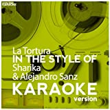 La Tortura (In the Style of Sharika & Alejandro Sanz) [Karaoke Version]